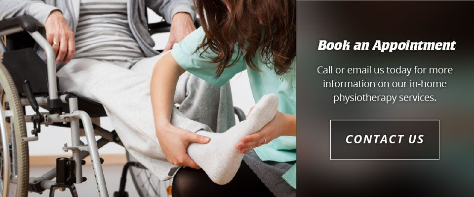 Book an Appointment: Call or email us today for more information on our in-home physiotherapy services. Contact Us